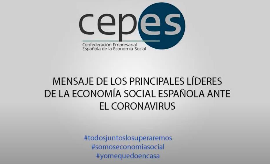 Mensaje del Presidente de la Confederación Empresarial Española de la Economía Social (CEPES) y los principales responsables de la Economía Social de España, incluida una intervención de ASALMA en representación de las Sociedades Laborales, en relación a la salida de la crisis del COVID19.